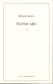 Serra, Richard (over -): Richard Serra's Tilted Arc