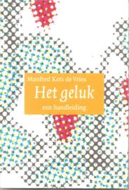 Kets de Vries Manfred :Het Geluk een handleiding