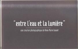 Louvet, Anne-Marie: Entre l'eau et la lumière