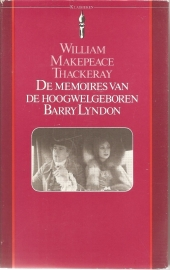 "Thackeray, William Makepeac: ""De memoires van de Hoogwelgeboren Barry Lyndon""."
