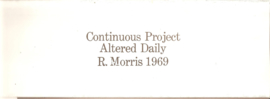 Morris,  Robert: Contginuous Project Altered Daily