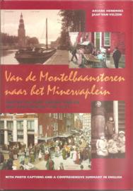 Van de Montelbaanstoren naar het Minervaplein