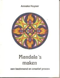 Huyser, Anneke: Mandala's maken. Een bezinnend en creatief proces.