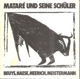 Mataré und seine Schüler Beuys, Haese, Heerich, Meistermann