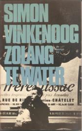 Vinkenoog, Simon: Zolang te water (gesigneerd)
