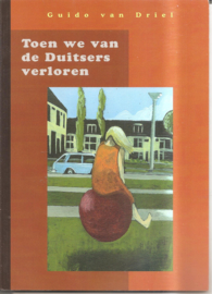 Driel, Guido van: Toen we van de Duitsers verloren