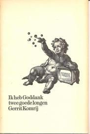 """Komrij, Gerrit: """"Ik heb Goddank twee goede longen""""."""