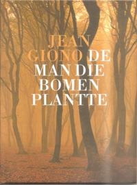 Giono, Jean: De man die bomen plantte