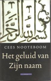 Nooteboom, Cees: Het geluid van Zijn naam