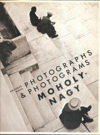 "Moholy-Nagy; ""Photographs & Photograms""."