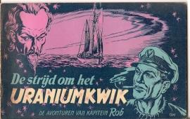 """Kapitein Rob: """"De Strijd om het Uraniumkwik""""."""