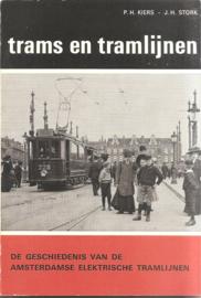 Kiers, P.H. en Stork, J.H.: Trams en Tramlijnen. De geschiedensi van de Amsterdamse elektrische tramlijnen
