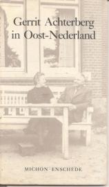 Achterberg, Gerrit (over - ): Gerrit Achterberg in Oost-Nederland