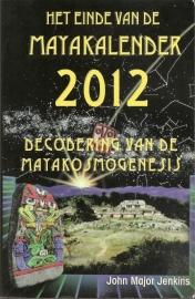 """Major Jenkins, John: """"Het einde van de Mayakalender 2012""""."""