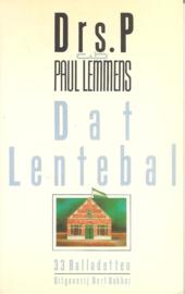 Drs. P. & Paul Lemmens: Dat lentebal