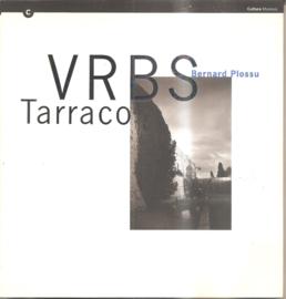 Plossu, Bernard: VRBS Tarraco