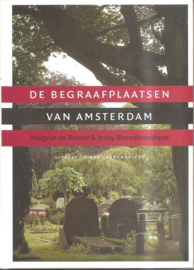 Roever, Margriet de en Bierenbroodspot, Jenny: De begraafplaatsen van Amsterdam (gereserveerd)