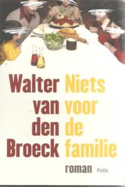 Broeck, Walter van den: Niets voor de familie