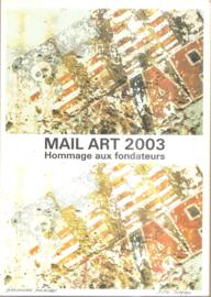 Mail Art 2003: Hommage aux fondateurs