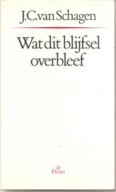 Schagen, J.C. van: Wat dit blijfsel overbleef (genummerd en gesigneerd)