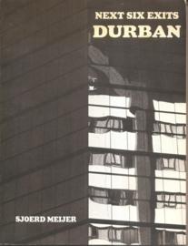 """Meijer, Sjoerd: """"Next six exits Durban'. (gesigneerd)"""