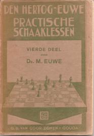 Hertog, den en Euwe: Practische schaaklessen IV
