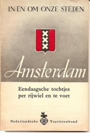 In en om onze steden. Amsterdam. Eendaagsche tochtjes per rijwiel en te voet.