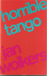Wolkers, Jan:  Horrible tango