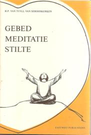 Tuyll van Serooskerken, H.P. van: Gebed Meditatie Stilte