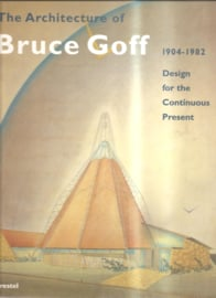 Golf, Bruce: The architecture of Bruce Golf 1904-1982. Design for the Continuous Present