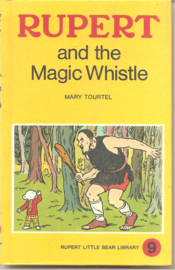 Tourtel, Mary: Rupert and the Magic Whistle
