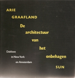 """Graafland, Arie: """"De architectuur van het onbehagen""""."""