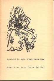 """Babylon, Frans: """"Vlinders en bijen rond Primavera"""". (gesigneerd, met opdracht)."""