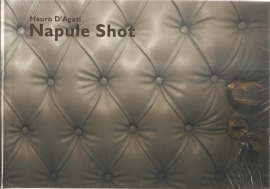 "Agati, d' Mauro: ""Napule Shot""."