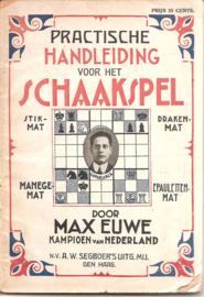 Eeuwe, dr. Max: Practische handleiding voor het schaakspel