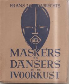 Olbrechts, Frans M.: Maskers en Dansers in de Ivoorkust