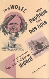 Wolfe, Tom: Van Bauhaus tot ons huis