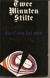 """Reve, Karel van het: """"Twee minuten stilte"""". *"""