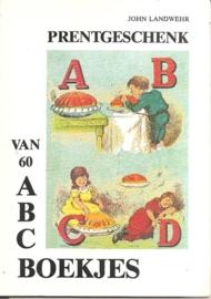 """Landwehr, John: """"Prentgeschenk van 60 ABC boekjes'."""