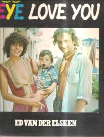 Elsken, Ed van der: Eye Love You (1e druk)