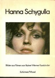 """Schygulla, Hanna: """"Bilder aus Filmen von Rainer Werner Fassbinder. ein autobiographischer Text""""."""