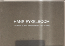 Eykelboom, Hans: Een keuze uit het werk ontstaan tussen 1985 en 1988