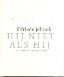 Jelinek, Elfriede: Hij niet als hij