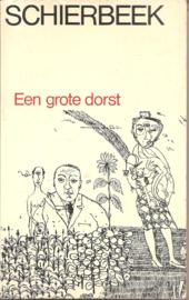 Schierbeek, Bert: Een grote dorst
