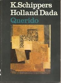 """Schippers, K.: """"Holland Dada""""."""