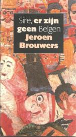 Brouwers, Jeroen: Sire, er zijn geen Belgen