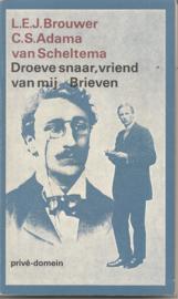 Brouwer, L.E.J. en Adama van Scheltema, C>S.: Droeve snaar, vriend van mij Brieven