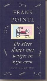 """Pointl, Frans: """"De Heer slaapt met watjes in zijn oren"""". (gesigneerd)"""