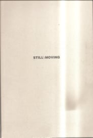 Still / Moving: contemporary photography, film and video from the Netherlands