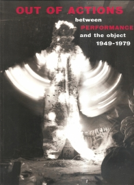 "Schimmel: ""Out of actions. between performance and the object 1949-1979"""